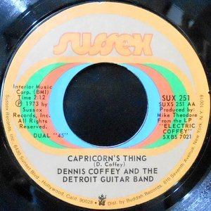 7 / DENNIS COFFEY AND THE DETROIT GUITAR BAND / CAPRICORN'S THING / LONELY MOON CHILD