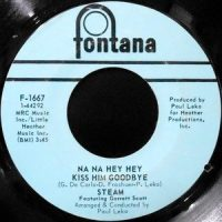 7 / STEAM / NA NA HEY HEY KISS HIM GOODBYE / IT'S THE MAGIC IN YOUR GIRL