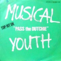 7 / MUSICAL YOUTH / PASS THE DUTCHIE