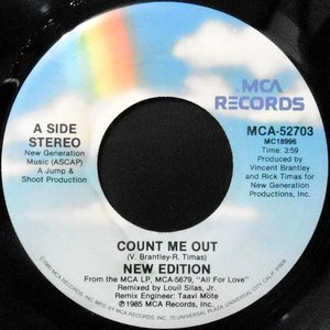 7 / NEW EDITION / COUNT ME OUT / GOOD BOYS