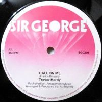 12 / TREVOR HARTLEY / CALL ON ME / SAILOR MAN