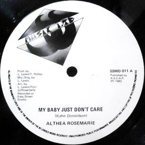 12 / ALTHEA ROSEMARIE / MY BABY JUST DON'T CARE