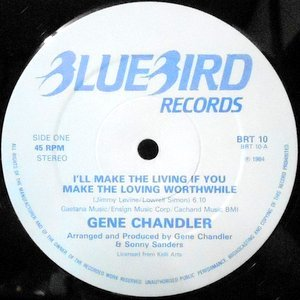 12 / GENE CHANDLER / I'LL MAKE THE LIVING IF YOU MAKE THE LOVING WORTHWHILE