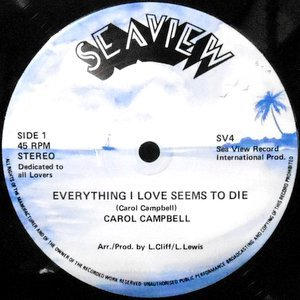 12 / CAROL CAMPBELL / EVERYTHING I LOVE SEEMS TO DIE