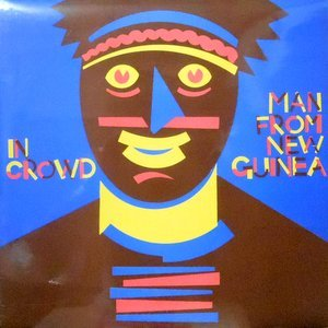 LP / IN CROWD / MAN FROM NEW GUINEA
