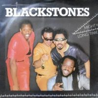 7 / BLACKSTONES / MIGHTY LONG TIME / OUR LOVE SONG