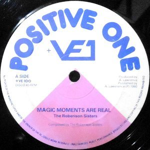 12 / THE ROBERTSON SISTERS / MAGIC MOMENTS ARE REAL / A LITTLE LOVE MY WAY
