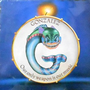 LP / GONZALEZ / OUR ONLY WEAPON IS OUR MUSIC