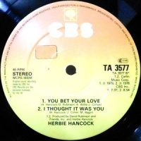 12 / HERBIE HANCOCK / I THOUGHT IT WAS YOU / YOU BET YOUR LOVE / ROCK IT