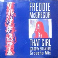 12 / FREDDIE MCGREGOR / THAT GIRL (GROOVY SITUATION) GROUCHO MIX