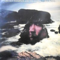 LP / LINCOLN THOMPSON AND THE RASSES / NATURAL WILD