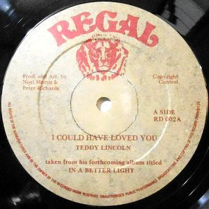 12 / TEDDY LINCOLN / I COULD HAVE LOVED YOU