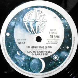 12 / LLOYD CAMPBELL & SARA LEE / THE CLOSER I GET TO YOU