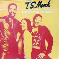 7 / T.S. MONK / CANDIDATE FOR LOVE