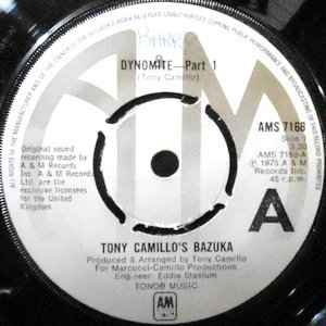 7 / TONY CAMILLO'S BAZUKA / DYNOMITE - PART 1 / PART 2