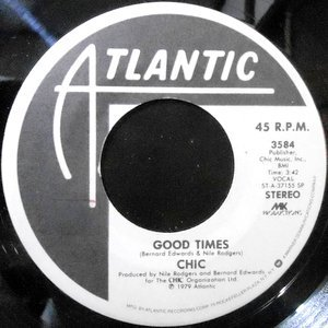 7 / CHIC / GOOD TIMES / A WARM SUMMER NIGHT