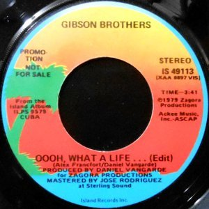 7 / GIBSON BROTHERS / OOH, WHAT A LIFE