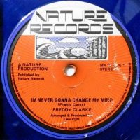 12 / FREDDY CLARKE / I'M NEVER GONNA CHANGE MY MIND