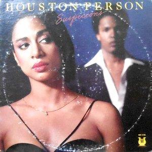 LP / HOUSTON PERSON / SUSPICIONS