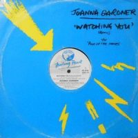 12 / JOANNA GARDNER / WATCHING YOU ( EXTENDED REMIX) / PICK UP THE PIECES