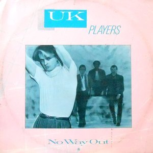 12 / U.K. PLAYERS / NO WAY OUT / SO GOOD TO BE ALIVE