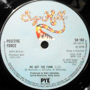 7 / POSITIVE FORCE / WE GOT THE FUNK / TELL ME WHAT YOU SEE
