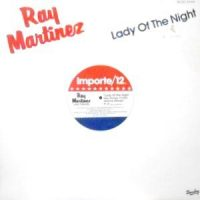 12 / RAY MARTINEZ / LADY OF THE NIGHT