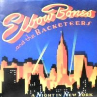 7 / ELBOW BONES AND THE RACKETEERS / A NIGHT IN NEW YORK