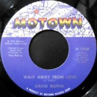 7 / DAVID RUFFIN / WALK AWAY FROM LOVE