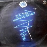 7 / REAL THING / CAN YOU FEEL THE FORCE / CHILDREN OF THE GHETTO