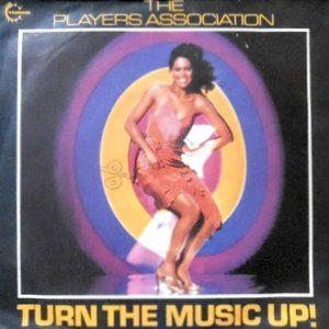 7 / THE PLAYERS ASSOCIATION / TURN THE MUSIC UP!
