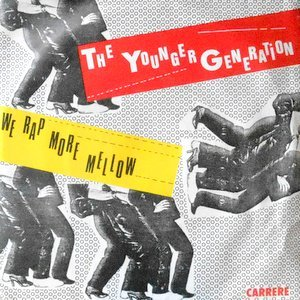 7 / YOUNGER GENERATION / WE RAP MORE MELLOW