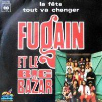 7 / MICHEL FUGAIN ET LE BIG BAZAR / LA FETE