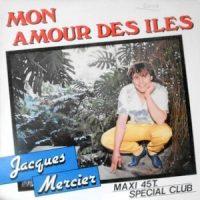 12 / JACQUES MERCIER / MON AMOUR DES ILES