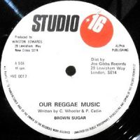 12 / BROWN SUGAR / OUR REGGAE MUSIC / OUR REGGAE IN DUB