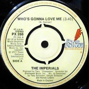 7 / THE IMPERIALS / WHO'S GONNA LOVE ME