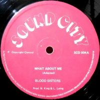 12 / BLOOD SISTERS / WHAT ABOUT ME / I'D RATHER GO BLIND