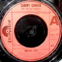 7 / SAMMY GORDON AND THE HIP HUGGERS / MAKING LOVE / (PART 2)