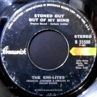 7 / CHI-LITES / STONED OUT OF MY MIND