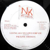 12 / PAULINE THOMAS / SAVING ALL MY LOVE FOR YOU