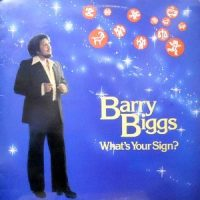 LP / BARRY BIGGS / WHAT'S YOUR SIGN?