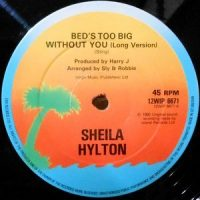 12 / SHEILA HYLTON / BED'S TOO BIG WITHOUT YOU / GIVE ME YOUR LOVE
