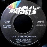 7 / GERALDINE HUNT / CAN'T FAKE THE FEELING / LOOK ALL AROUND