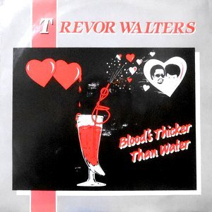 12 / TREVOR WALTERS / BLOOD'S THICKER THAN WATER