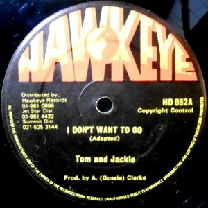 12 / TOM AND JACKIE / I DON'T WANT TO GO