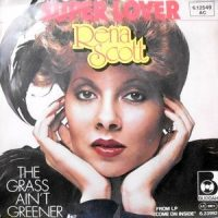 7 / RENA SCOTT / THE GRASS AIN'T GREENER / SUPER LOVER