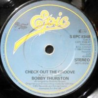 7 / BOBBY THURSTON / CHECK OUT THE GROOVE / SITTIN' IN THE PARK