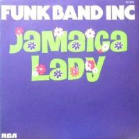 7 / FUNK BAND INC / JAMAICA LADY / DANCING FOOL