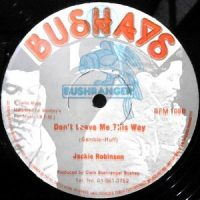 12 / JACKIE ROBINSON / DON'T LEAVE ME THIS WAY / I'M SORRY ABOUT THAT