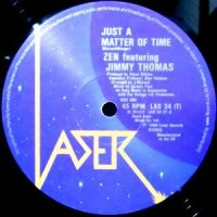 12 / ZEN FEATURING JIMMY THOMAS / JUST A MATTER OF TIME / MUSIC IS LIFE